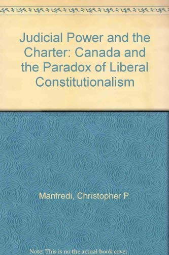 9780806125275: Judicial Power and the Charter: Canada and the Paradox of Liberal Constitutionalism