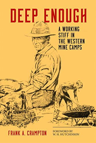 9780806125299: Deep Enough: A Working Stiff in the Western Mine Camps