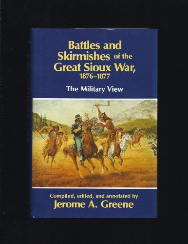 9780806125350: Battles and Skirmishes of the Great Sioux War, 1876-77: The Military View
