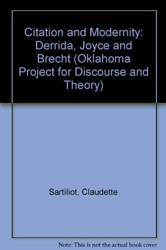 9780806125381: Citation and Modernity: Derrida, Joyce, and Brecht