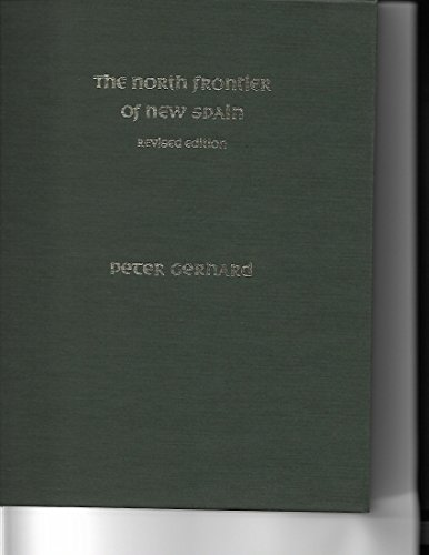The North Frontier of New Spain (0806125446) by Peter Gerhard