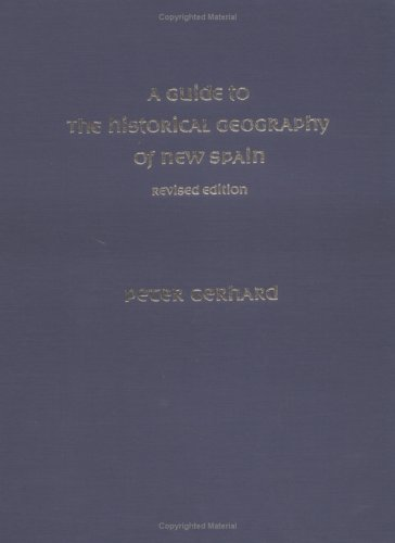 9780806125534: A Guide to the Historical Geography of New Spain