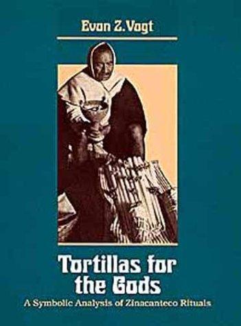 9780806125596: Tortillas for the Gods: A Symbolic Analysis of Zinacanteco Rituals