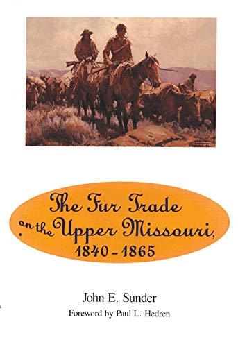9780806125664: Fur Trade on the Upper Missouri, 1840–1865