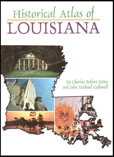 Historical Atlas of Louisiana: Goins, Charles Robert, Caldwell, John Michael