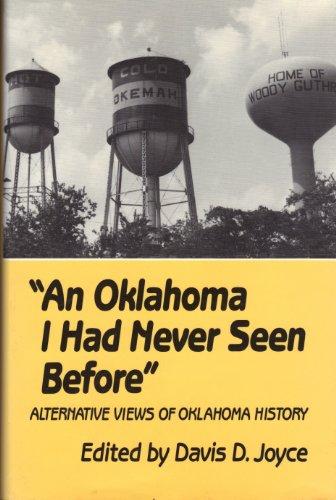 An Oklahoma I Had Never Seen Before: Alternative Views of Oklahoma History