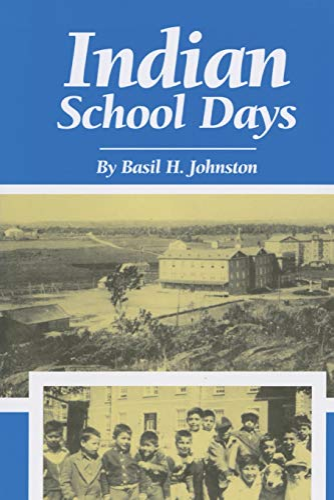 Indian School Days: Johnston, Basil H.