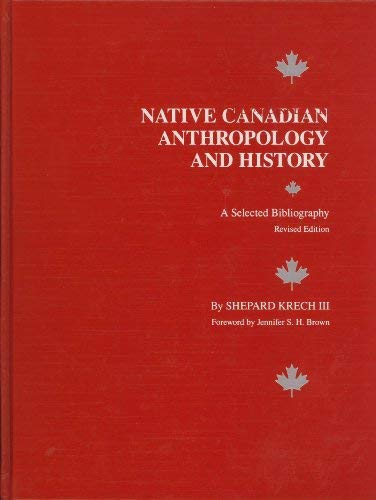 9780806126173: Native Canadian Anthropology and History: A Selected Bibliography