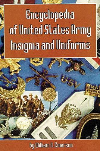 9780806126227: Encyclopedia of United States Army Insignia and Uniforms
