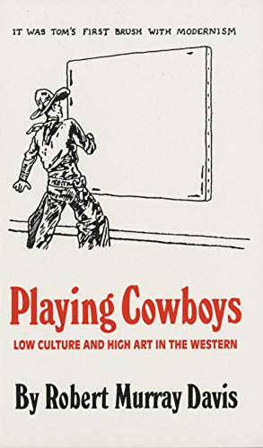 9780806126272: Playing Cowboys: Low Culture and High Art in the Western