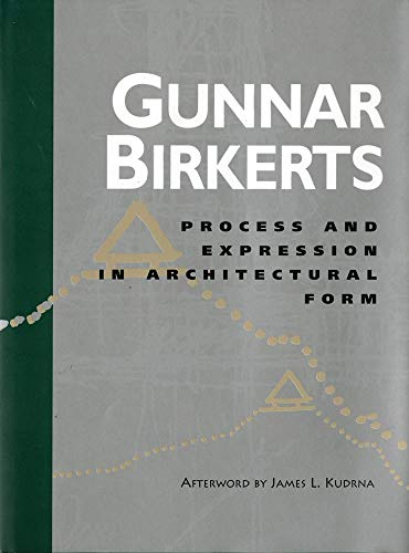 Process and Expression in Architectural Form (Oklahoma: Birkerts, Gunnar