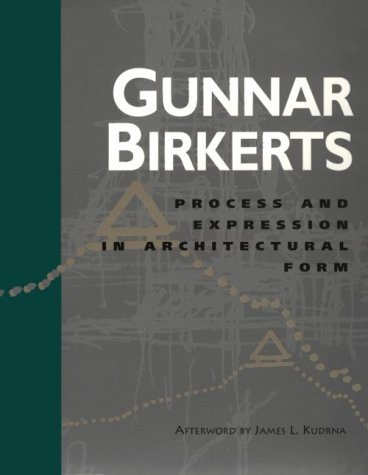 Process and Expression in Architectural Form: Birkerts, Gunnar