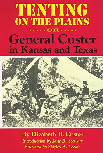 Tenting on the Plains: Or, General Custer: Custer, Elizabeth B.