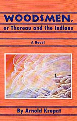 9780806126715: Woodsmen: Or, Thoreau and the Indians; A Novel (American Indian Literature & Critical Studies)