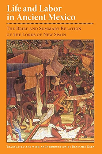 Life and Labor in Ancient Mexico: The: Alonso de Zorita