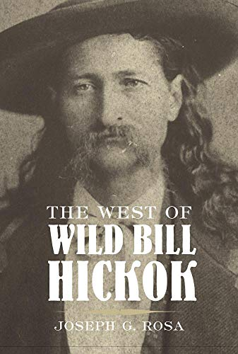 9780806126807: The West of Wild Bill Hickok