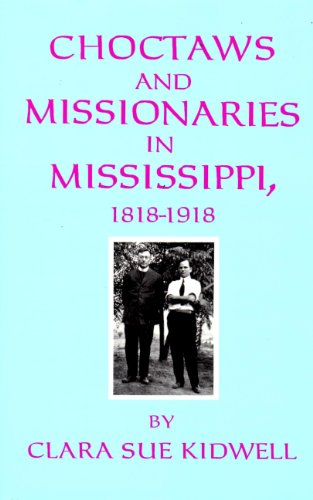 9780806126913: Choctaws and Missionaries in Mississippi, 1818-1918