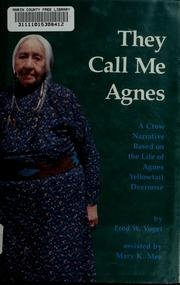 9780806126951: They Call Me Agnes: A Crow Narrative Based on the Life of Agnes Yellowtail Deernose