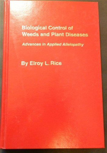 9780806126982: Biological Control of Weeds and Plant Diseases: Advances in Applied Allelopathy