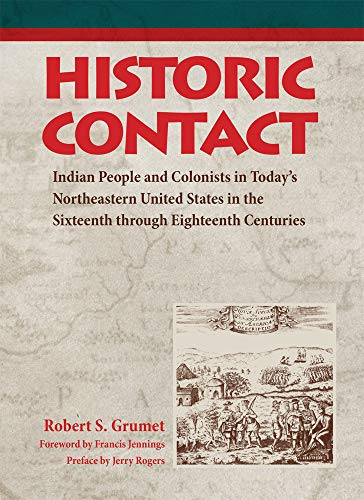 Historic Contact: Indian People and Colonists in Today's Northeastern United States in the ...
