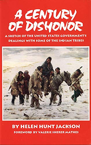 9780806127262: A Century of Dishonor: A Sketch of the United States Government's Dealings with some of the Indian Tribes