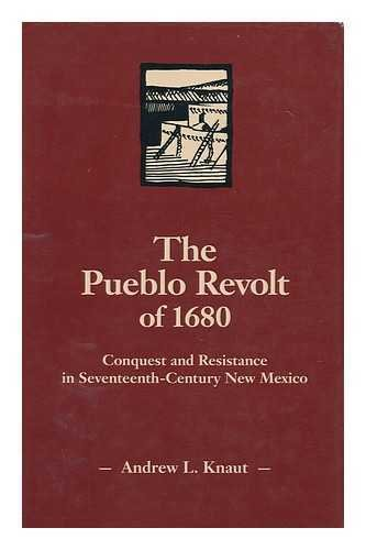 9780806127279: The Pueblo Revolt of 1680: Conquest and Resistance in Seventeenth-Century New Mexico