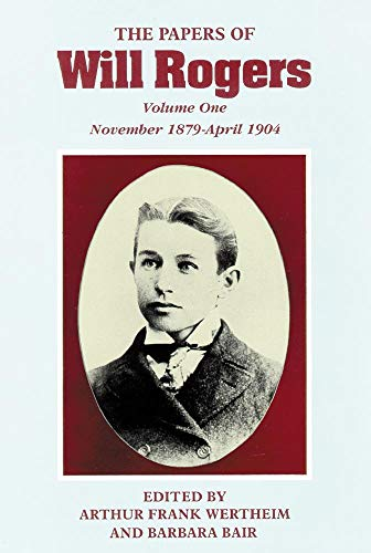 9780806127453: The Papers of Will Rogers: The Early Years, November 1879–April 1904
