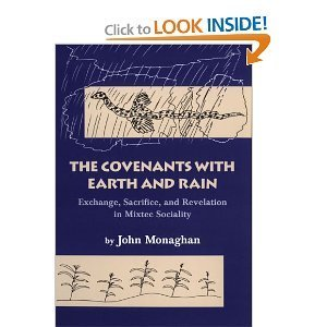 9780806127620: The Covenants with Earth and Rain: Exchange, Sacrifice and Revelation in Mixtec Sociality (Civilization of American Indian)