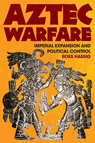 9780806127736: Aztec Warfare: Imperial Expansion and Political Control (The Civilization of the American Indian Series)