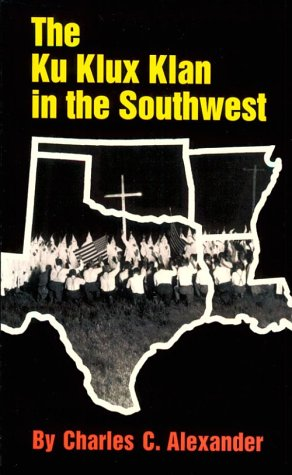 9780806127767: The Ku Klux Klan in the Southwest