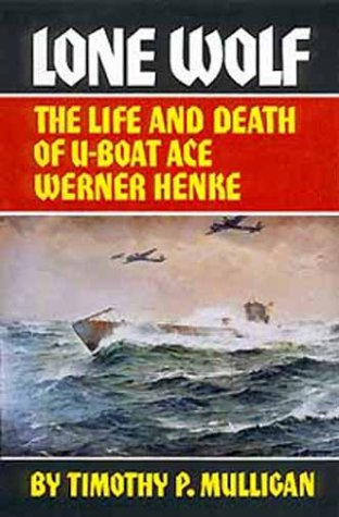 9780806127804: Lone Wolf: Life and Death of U-boat Ace Werner Henke