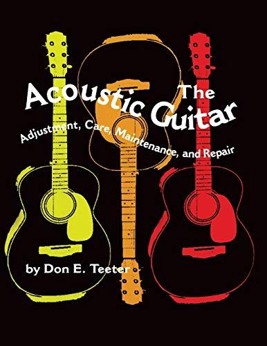9780806128146: The Acoustic Guitar: Adjustment, Care, Maintenance and Repair (Volume I)