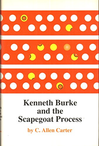 9780806128245: Kenneth Burke and the Scapegoat Process (Oklahoma Project for Discourse and Theory)
