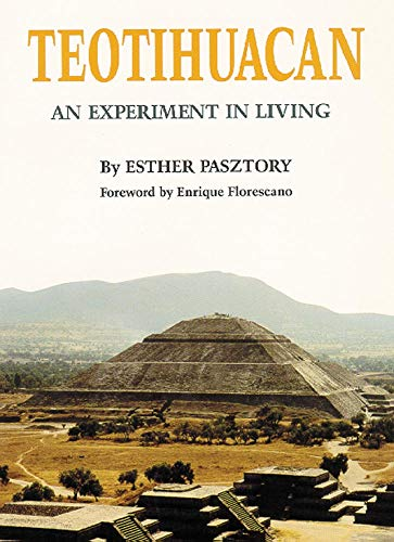 9780806128474: Teotihuacan: An Experiment in Living