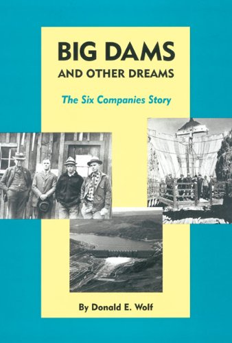 9780806128535: Big Dams and Other Dreams: The Six Companies Story