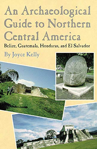9780806128610: An Archaeological Guide to Northern Central America: Belize, Guatemala, Honduras, and El Salvador