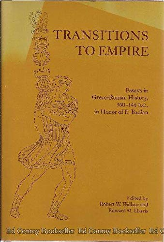 TRANSITIONS TO EMPIRE Essays in Greco-Roman History,: Badian, Ernst) &