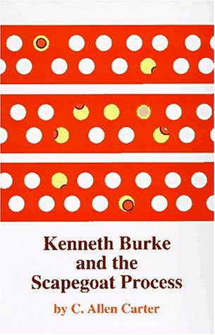 9780806128641: Kenneth Burke and the Scapegoat Process (The Oklahoma Project for Discourse and Theory)
