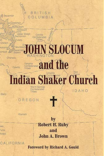 John Slocum and the Indian Shaker Church: Ruby, Robert H. and John A. Brown