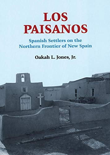 Los Paisanos: Spanish Settlers on the Northern