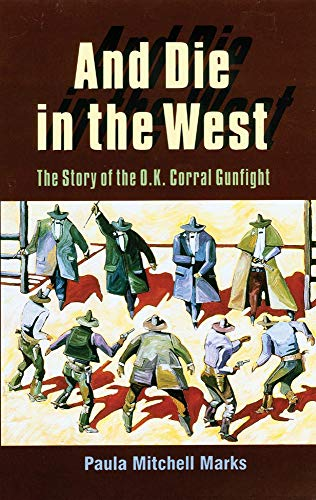 And Die in the West : Paula Mitchell Marks (Paperback, 1996)