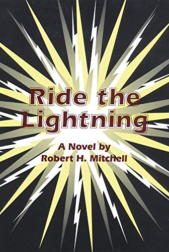 Ride the Lightning: Robert H. Mitchell