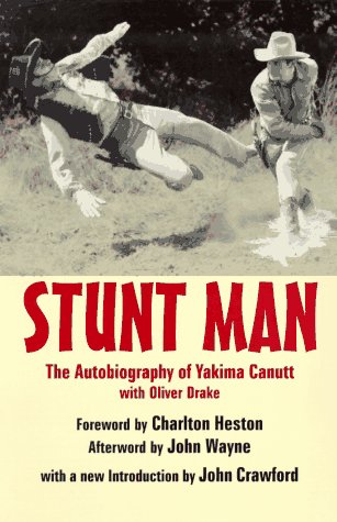Stunt Man: The Autobiography of Yakima Canutt With Oliver Drake
