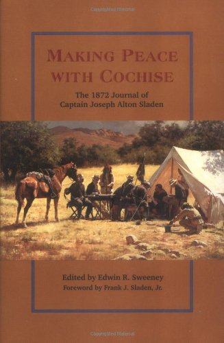9780806129730: Making Peace With Cochise: The 1872 Journal of Captain Joseph Alton Sladen