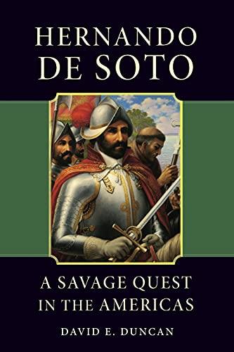 9780806129778: Hernando De Soto: A Savage Quest in the Americas