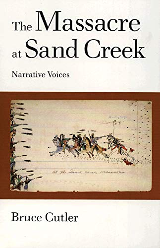 9780806129907: The Massacre at Sand Creek: Narrative Voices (American Indian Literature and Critical Studies Series)