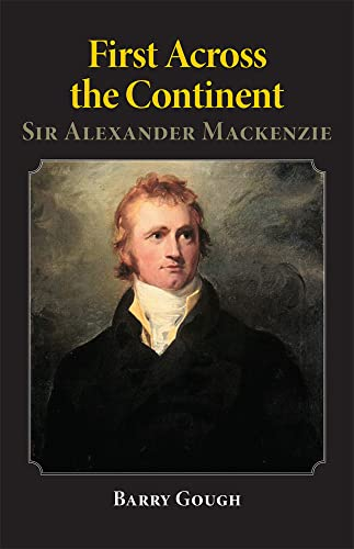 9780806130026: First Across the Continent: Sir Alexander Mackenzie (The Oklahoma Western Biographies)