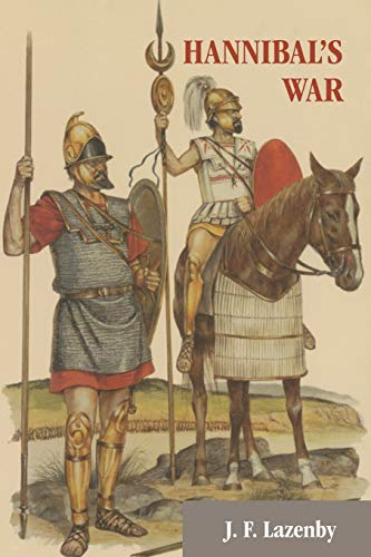 Hannibal's War: A Military History of the: J. F. Lazenby;