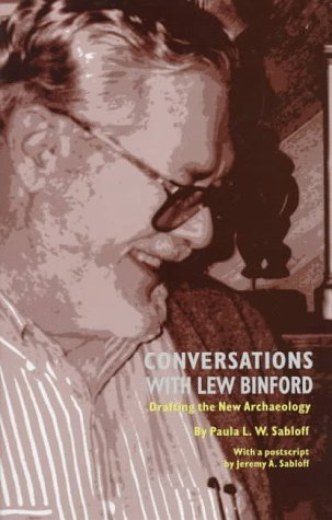9780806130088: Conversations With Lew Binford: Drafting the New Archaeology
