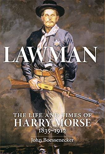 9780806130118: Lawman: Life and Times of Harry Morse, 1835–1912, The